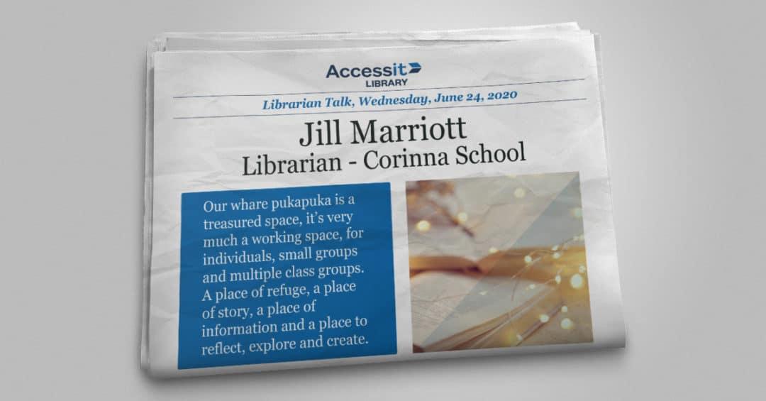 Librarian Talk – Jill Marriott – Corinna School