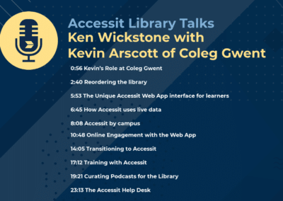Accessit Library Talks – Episode 1 – Kevin Arscott of Coleg Gwent