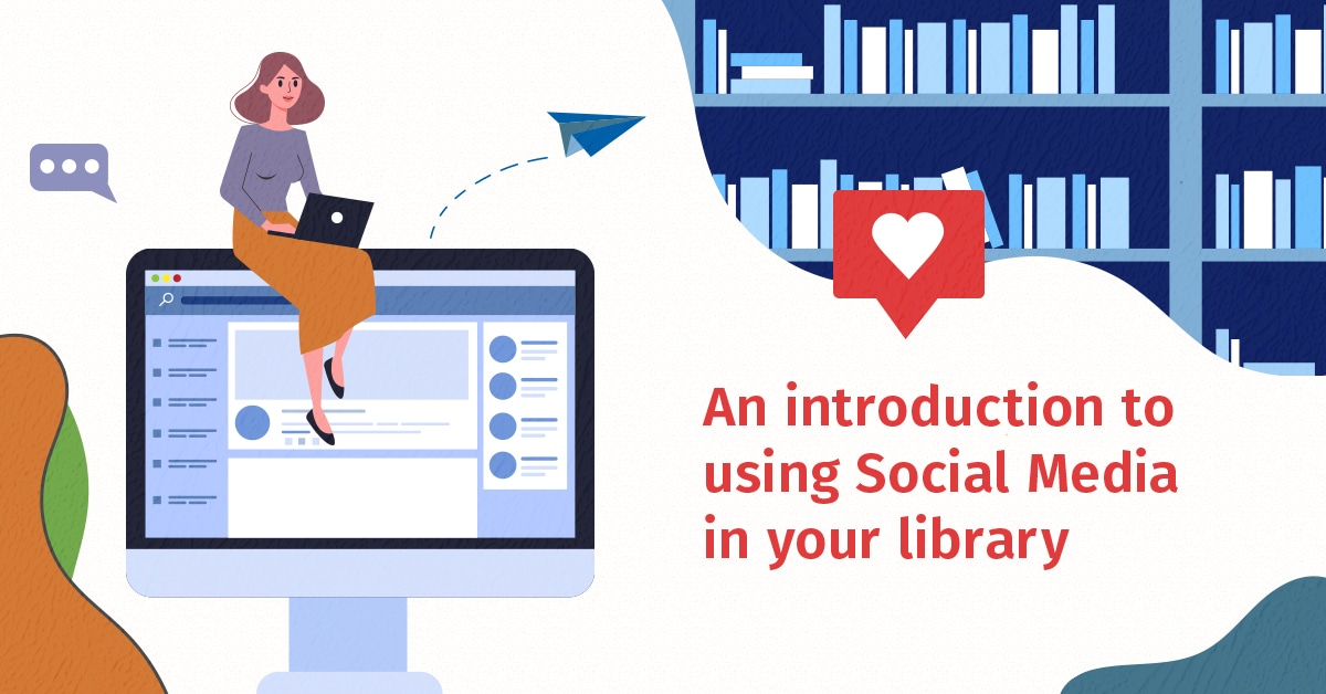 An introduction to using Social Media in your library